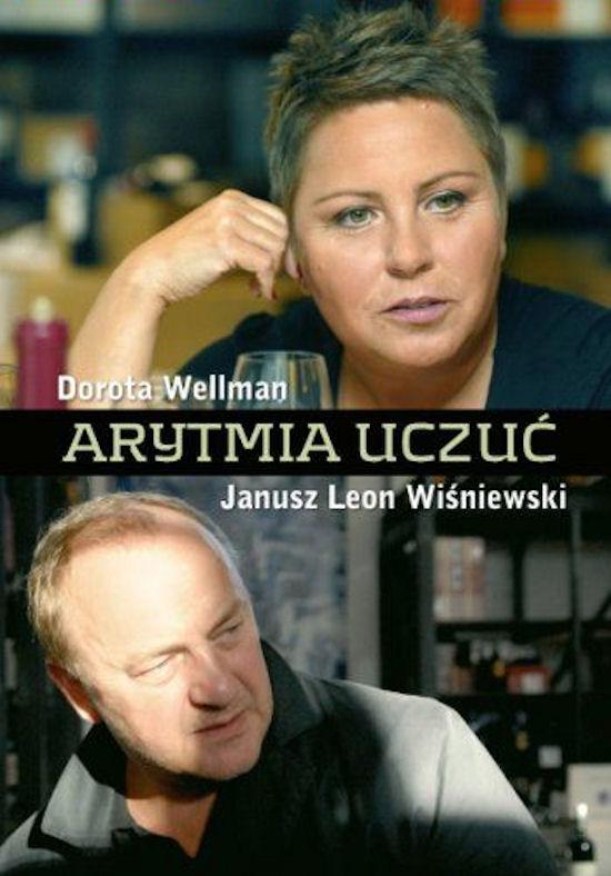 Arytmia uczuć, czyli miłości Janusza Leona Wiśniewskiego wyznane Dorocie Wellman