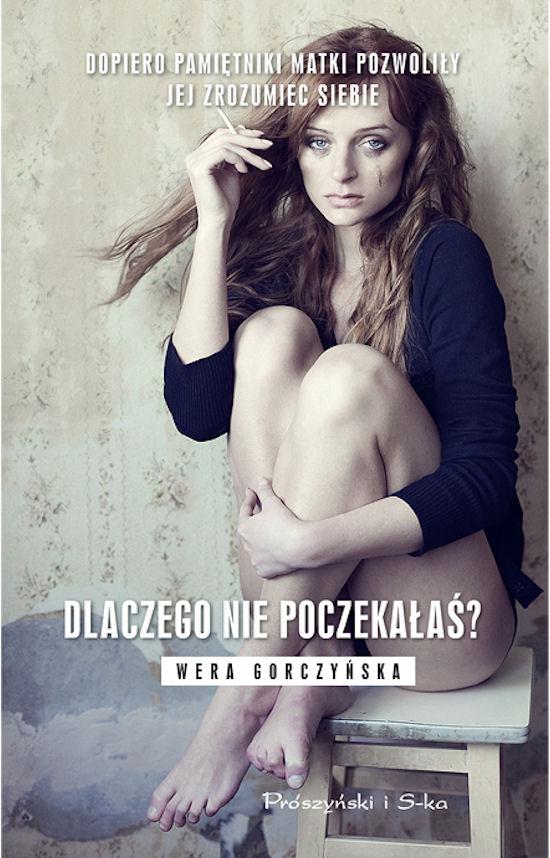 """Wera Gorczyńska - """"Dlaczego nie poczekałaś"""""""