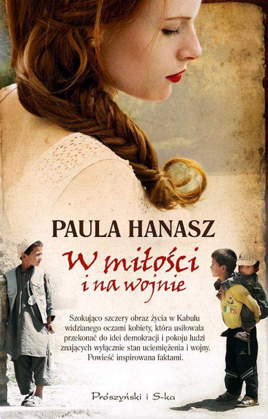 """Paula Hanasz - """"W miłości i na wojnie"""""""